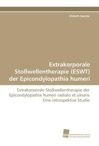 9783838117652: Extrakorporale Stoßwellentherapie (ESWT) der Epicondylopathia humeri: Extrakorporale Stoßwellentherapie der Epicondylopathia humeri radialis et ulnaris Eine retrospektive Studie (German Edition)