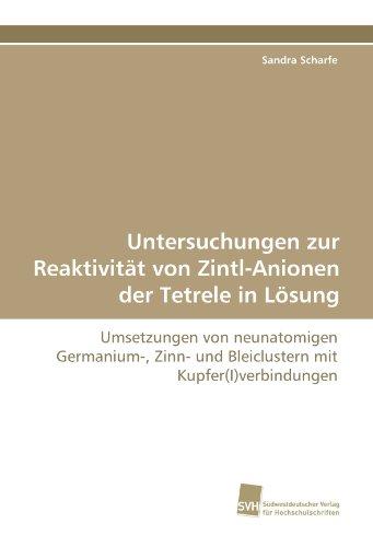 9783838117928: Untersuchungen zur Reaktivität von Zintl-Anionen der Tetrele in Lösung: Umsetzungen von neunatomigen Germanium-, Zinn- und Bleiclustern mit Kupfer(I)verbindungen