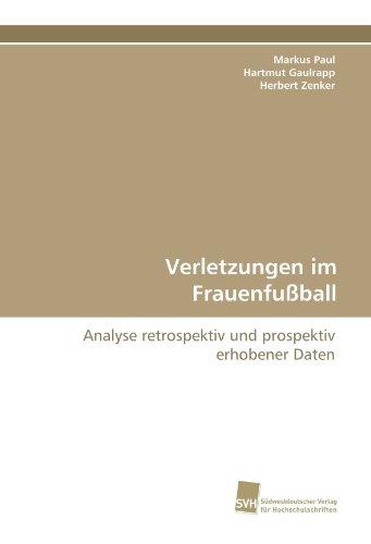 9783838118444: Verletzungen im Frauenfußball: Analyse retrospektiv und prospektiv erhobener Daten (German Edition)