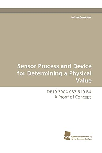 Sensor Process and Device for Determining a Physical Value: Julian Sonksen
