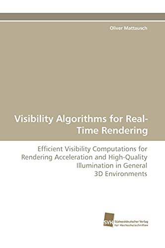 Visibility Algorithms for Real-Time Rendering: Oliver Mattausch