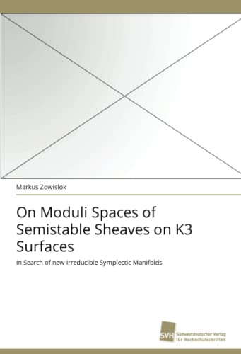 9783838119083: On Moduli Spaces of Semistable Sheaves on K3 Surfaces: In Search of new Irreducible Symplectic Manifolds