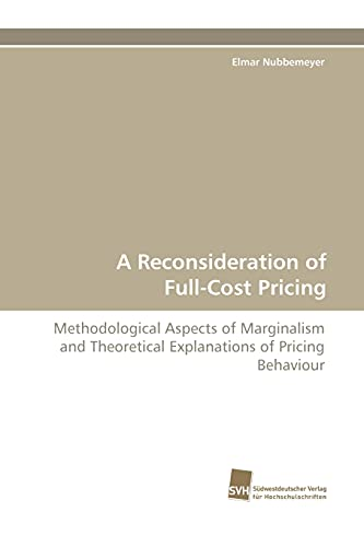 A Reconsideration of Full-Cost Pricing: Methodological Aspects of Marginalism and Theoretical ...