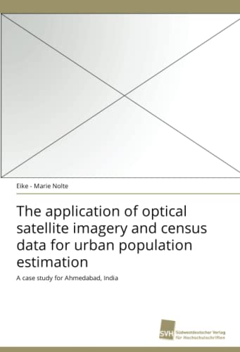 The application of optical satellite imagery and census data for urban population estimation: A ...