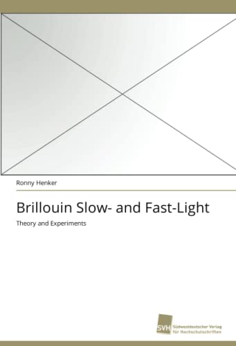 9783838120393: Brillouin Slow- and Fast-Light: Theory and Experiments