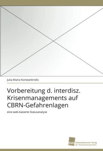 9783838120485: Vorbereitung d. interdisz. Krisenmanagements auf CBRN-Gefahrenlagen: eine web-basierte Statusanalyse