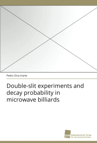 Double-slit experiments and decay probability in microwave billiards: Pedro Oria Iriarte