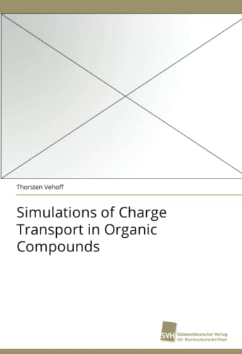 9783838120812: Simulations of Charge Transport in Organic Compounds