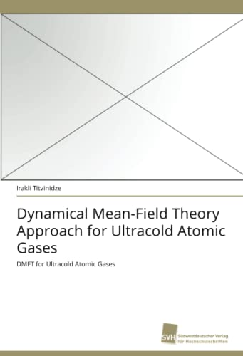 9783838120942: Dynamical Mean-Field Theory Approach for Ultracold Atomic Gases: DMFT for Ultracold Atomic Gases