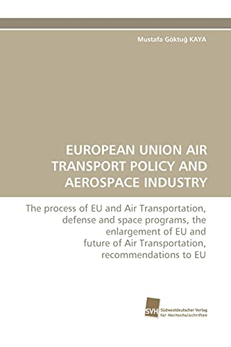 European Union Air Transport Policy and Aerospace Industry: Mustafa GÃ ktu Kaya