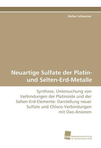 9783838122458: Neuartige Sulfate der Platin- und Selten-Erd-Metalle: Synthese, Untersuchung von Verbindungen der Platinoide und der Selten-Erd-Elemente: Darstellung ... und Chloro-Verbindungen mit Oxo-Anionen