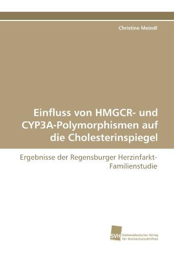 9783838122939: Einfluss von HMGCR- und CYP3A-Polymorphismen auf die Cholesterinspiegel: Ergebnisse der Regensburger Herzinfarkt-Familienstudie (German Edition)