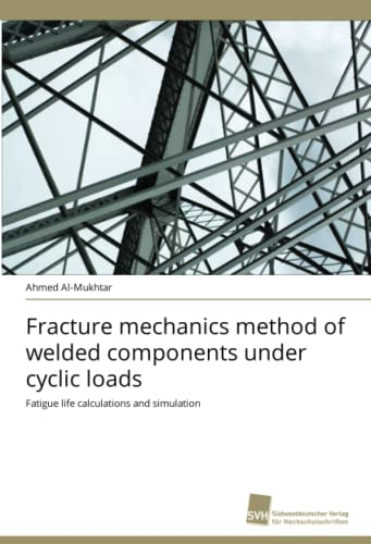 9783838123011: Fracture mechanics method of welded components under cyclic loads