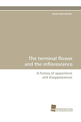 The terminal flower and the inflorescence: A: Kester Bull-Here?u