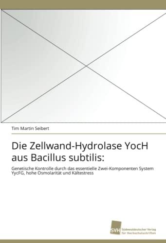Die Zellwand-Hydrolase Yoch Aus Bacillus Subtilis: Tim Martin Seibert