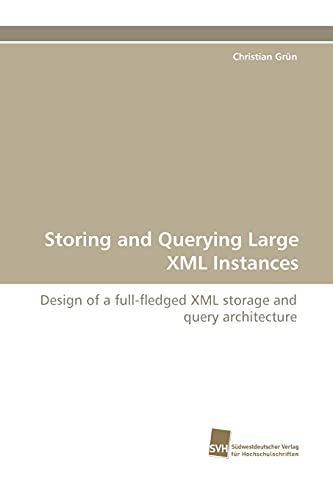 Storing and Querying Large XML Instances: Christian Grün