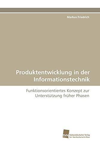 Produktentwicklung in Der Informationstechnik: Markus Friedrich