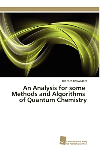 9783838126074: An Analysis for some Methods and Algorithms of Quantum Chemistry