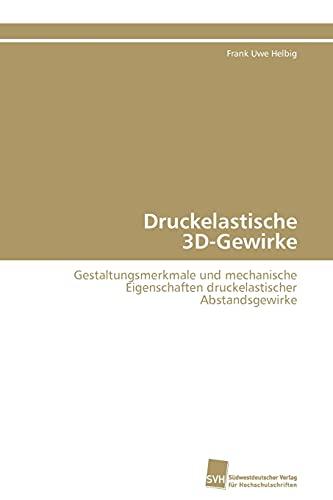 9783838126449: Druckelastische 3D-Gewirke: Gestaltungsmerkmale und mechanische Eigenschaften druckelastischer Abstandsgewirke (German Edition)