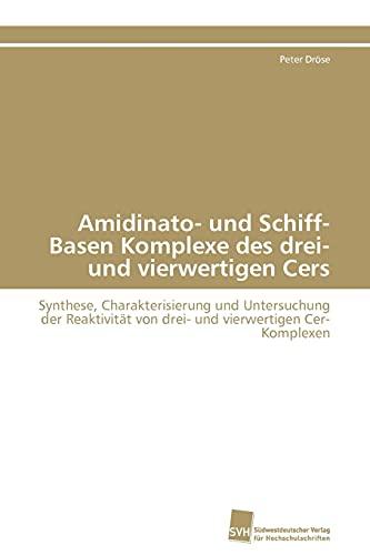 9783838126661: Amidinato- und Schiff-Basen Komplexe des drei- und vierwertigen Cers: Synthese, Charakterisierung und Untersuchung der Reaktivität von drei- und vierwertigen Cer-Komplexen (German Edition)