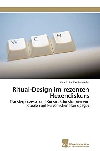 Ritual-Design Im Rezenten Hexendiskurs: Kerstin Radde-Antweiler