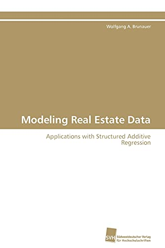 Modeling Real Estate Data: Wolfgang A. Brunauer