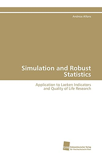 9783838127064: Simulation and Robust Statistics: Application to Laeken Indicators and Quality of Life Research (German Edition)