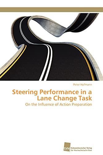 Steering Performance in a Lane Change Task: Peter Hofmann