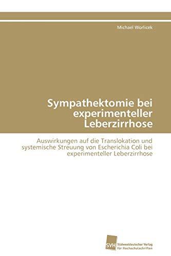 Sympathektomie Bei Experimenteller Leberzirrhose: Michael Worlicek