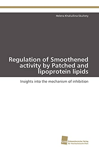 Regulation of Smoothened Activity by Patched and Lipoprotein Lipids: Helena Khaliullina-Skultety