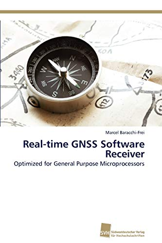 9783838128702: Real-time GNSS Software Receiver: Optimized for General Purpose Microprocessors