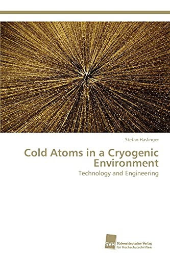 9783838128832: Cold Atoms in a Cryogenic Environment: Technology and Engineering