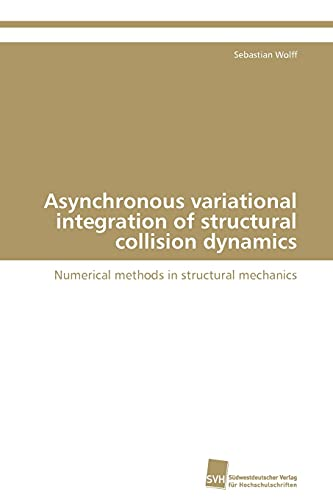 Asynchronous Variational Integration of Structural Collision Dynamics: Sebastian Wolff