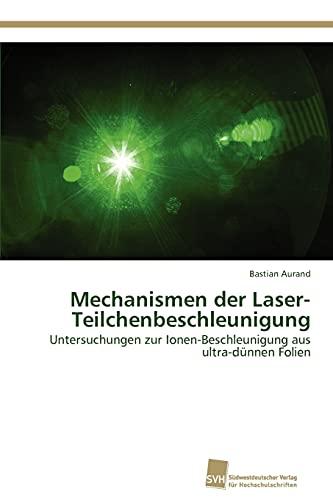 Mechanismen Der Laser-Teilchenbeschleunigung: Bastian Aurand