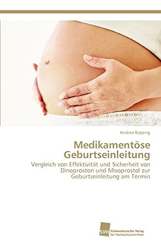 9783838131702: Medikamentose Geburtseinleitung