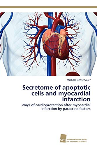 9783838131863: Secretome of Apoptotic Cells and Myocardial Infarction