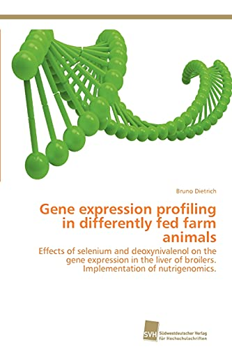 Gene Expression Profiling in Differently Fed Farm Animals: Bruno Dietrich