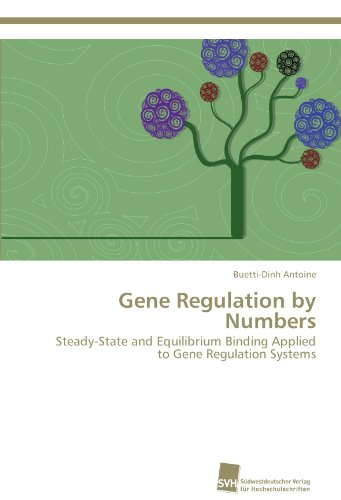 Gene Regulation by Numbers: Steady-State and Equilibrium Binding Applied to Gene Regulation Systems...