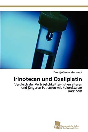 Irinotecan Und Oxaliplatin: Goentje-Gesine Marquardt