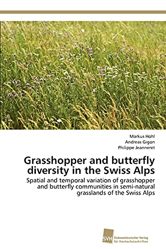Grasshopper and Butterfly Diversity in the Swiss Alps: Markus Hohl