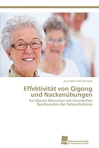 Effektivität von Qigong und Nackenübungen: bei älteren Menschen mit chronischen ...