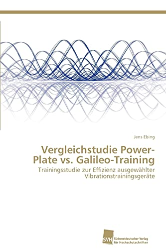 9783838134581: Vergleichstudie Power-Plate vs. Galileo-Training