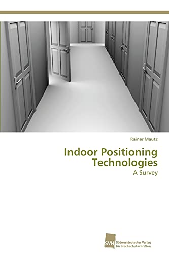 9783838135373: Indoor Positioning Technologies: A Survey