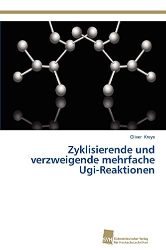 9783838135786: Zyklisierende und verzweigende mehrfache Ugi-Reaktionen (German Edition)