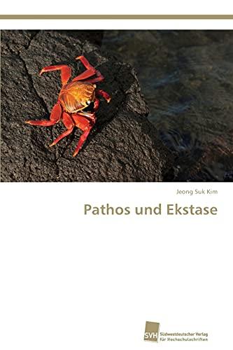 9783838136141: Pathos und Ekstase (German Edition)