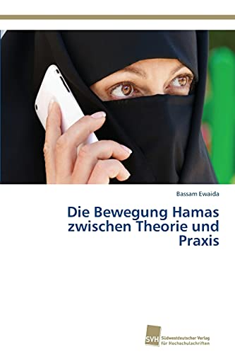 Die Bewegung Hamas Zwischen Theorie Und Praxis: Bassam Ewaida