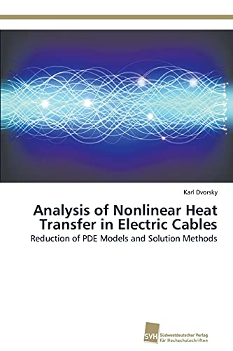 9783838137223: Analysis of Nonlinear Heat Transfer in Electric Cables: Reduction of PDE Models and Solution Methods