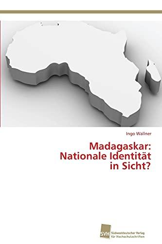 Madagaskar: Nationale Identität in Sicht? (German Edition): Ingo Wallner