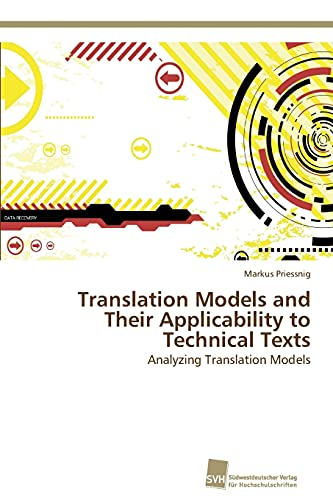 Translation Models and Their Applicability to Technical Texts: Analyzing Translation Models: Markus...