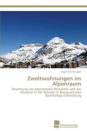 Zweitwohnungen im Alpenraum: Roger Sonderegger